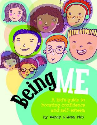 Being Me: A Kid's Guide to Boosting Self-Confidence and Self-Esteem (Paperback)