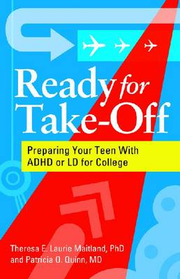 Ready for Take-Off: Preparing Your Teen with ADHD or LD for College (Paperback)