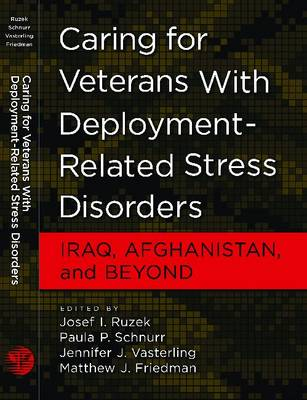 Caring for Veterans with Deployment-Related Stress Disorders: Iraq, Afghanistan and Beyond (Hardback)