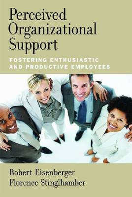 Perceived Organizational Support: Fostering Enthusiastic and Productive Employees (Hardback)