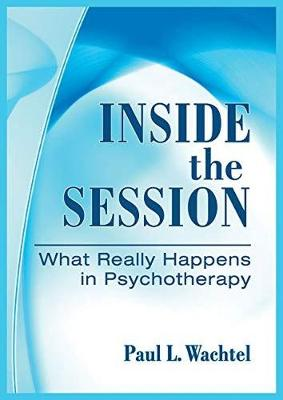 Inside the Session: What Really Happens in Psychotherapy (Hardback)