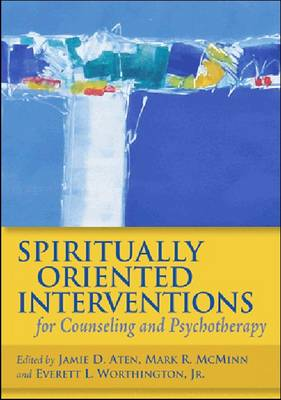 Spiritually Oriented Interventions for Counseling and Psychotherapy (Hardback)