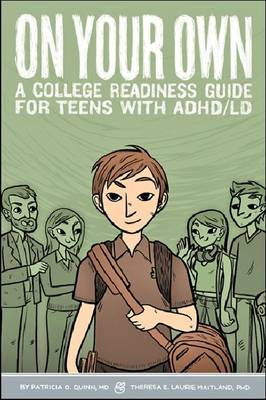 On Your Own: A College Readiness Guide for Teens With ADHD/LDAPM (Hardback)