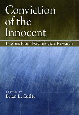 Conviction of the Innocent: Lessons from Psychological Research (Hardback)