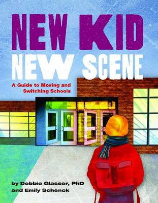 New Kid, New Scene: A Guide to Moving and Switching Schools (Hardback)