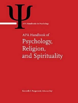 APA Handbook of Psychology, Religion and Spirituality (Hardback)