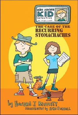 Max Archer, Kid Detective: The Case of the Recurring Stomachaches (Hardback)