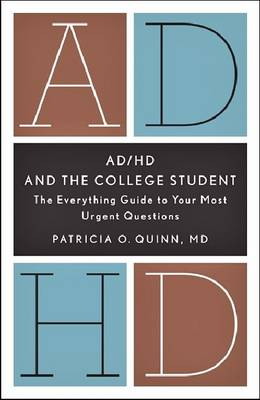 AD/HD and the College Student: The Everything Guide to Your Most Urgent Questions (Paperback)