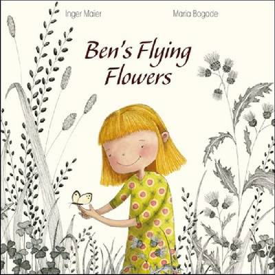 Ben's Flying Flowers (Hardback)