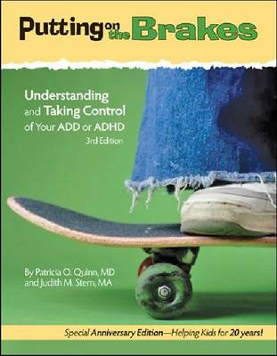 Putting on the Brakes: Understanding and Taking Control of Your ADD or ADHD (Hardback)