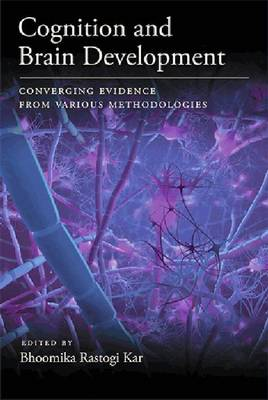 Cognition and Brain Development: Converging Evidence From Various Methodologies (Hardback)