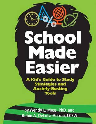 School Made Easier: A Kid's Guide to Study Strategies and Anxiety-Busting Tools (Paperback)