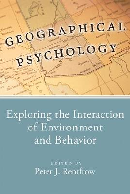 Geographical Psychology: Exploring the Interaction of Environment and Behavior (Hardback)
