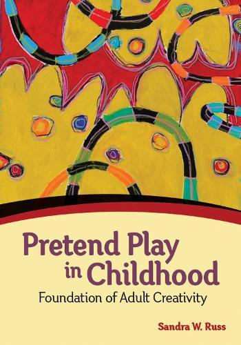 Pretend Play in Childhood: Foundation of Adult Creativity (Hardback)