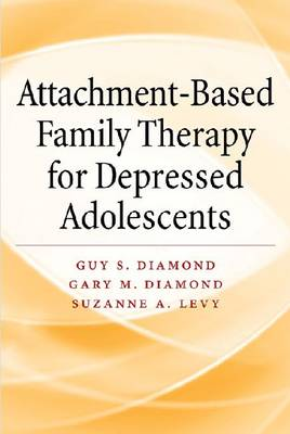 Attachment-Based Family Therapy for Depressed Adolescents (Hardback)
