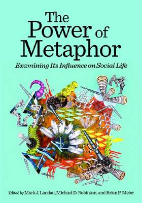 The Power of Metaphor: Examining Its Influence on Social Life (Hardback)