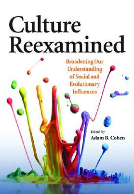 Culture Reexamined: Broadening Our Understanding of Social and Evolutionary Influences (Hardback)