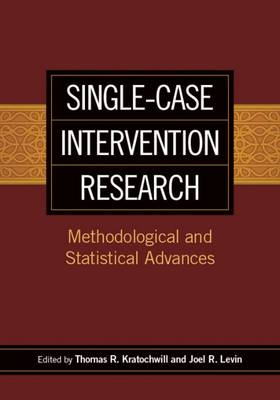 Single-Case Intervention Research: Methodological and Statistical Advances (Hardback)