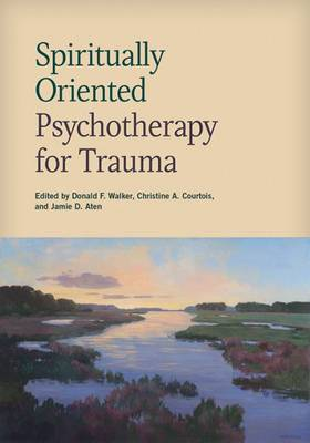 Spiritually Oriented Psychotherapy for Trauma (Hardback)