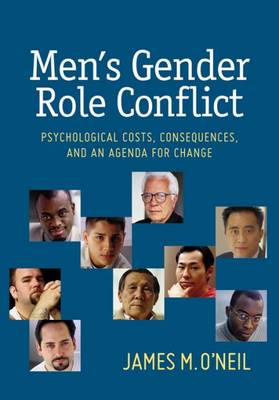 Men's Gender Role Conflict: Psychological Costs, Consequences, and an Agenda for Change (Hardback)