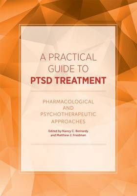 A Practical Guide to PTSD Treatment: Pharmacological and Psychotherapeutic Approaches (Paperback)