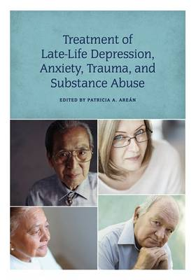 Treatment of Late-Life Depression, Anxiety, Trauma, and Substance Abuse (Hardback)