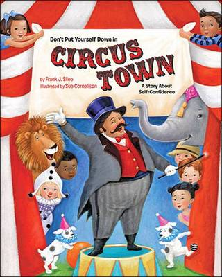 Don't Put Yourself Down in Circus Town: A Story About Self-Confidence (Hardback)