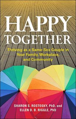 Happy Together: Thriving as a Same-Sex Couple in Your Family, Workplace, and Community - LifeTools: Books for the General Public (Paperback)