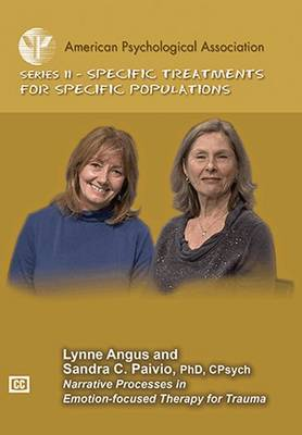 Narrative Processes in Emotion-Focused Therapy for Trauma - Specific Treatments for Specific Populations Video Series (DVD video)