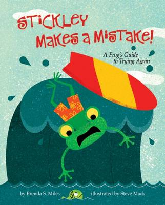 Stickley Makes a Mistake!: A Frog's Guide To Trying Again (Hardback)