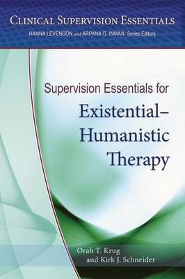 Supervision Essentials for Existential-Humanistic Therapy - Clinical Supervision Essentials (Paperback)