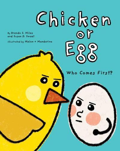 Chicken or Egg: Who Comes First? (Hardback)