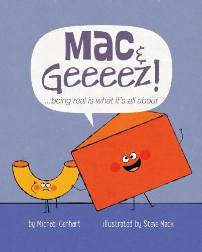 Mac & Geeeez!: ...being real is what it's all about (Hardback)
