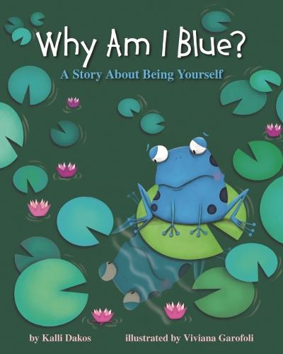 Why Am I Blue?: A Story About Being Yourself (Hardback)