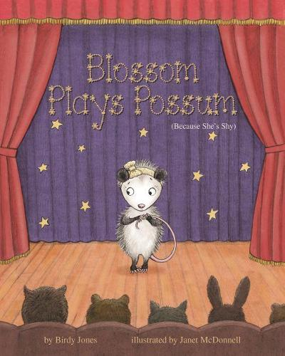 Blossom Plays Possum: (Because She's Shy) (Hardback)