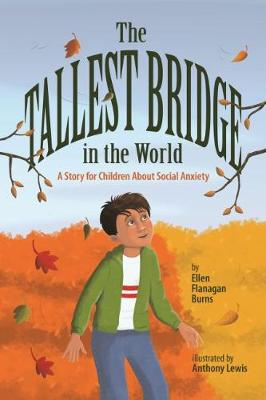 The Tallest Bridge in the World: A Story for Children About Social Anxiety (Hardback)