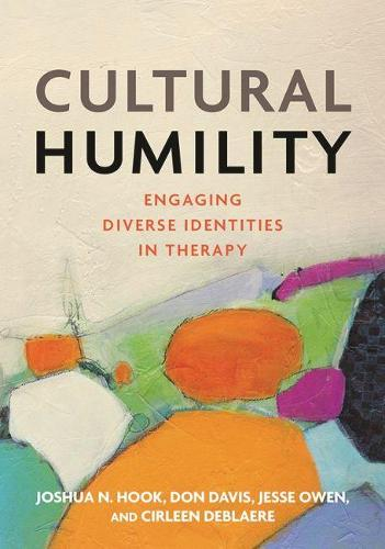 Cultural Humility: Engaging Diverse Identities in Therapy (Hardback)