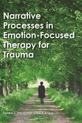 Narrative Processes in Emotion-Focused Therapy for Trauma - Specific Treatments for Specific Populations Video Series (Hardback)