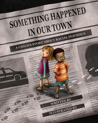 Something Happened in Our Town: A Child's Story About Racial Injustice (Hardback)