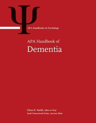 APA Handbook of Dementia - APA Handbooks in Psychology (Hardback)