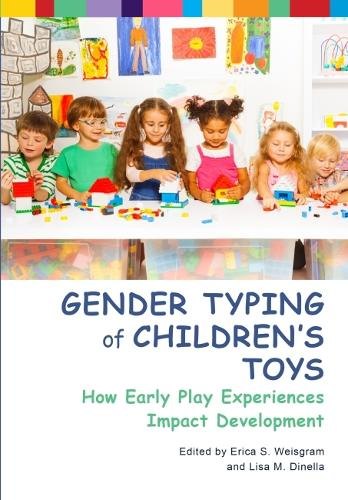 Gender Typing of Children's Toys: How Early Play Experiences Impact Development (Hardback)