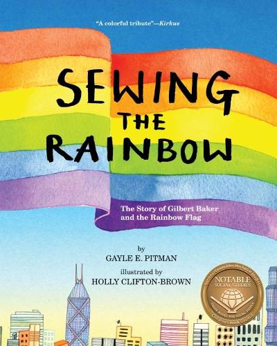 Sewing the Rainbow: A Story About Gilbert Baker (Hardback)