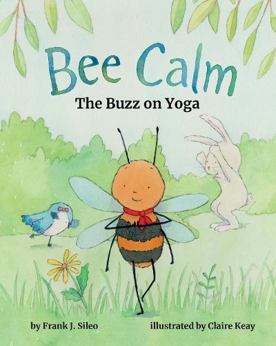 Bee Calm: The Buzz on Yoga (Hardback)