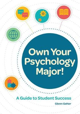 Own Your Psychology Major!: A Guide to Student Success (Paperback)
