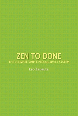 Zen to Done: The Ultimate Simple Productivity System (Paperback)