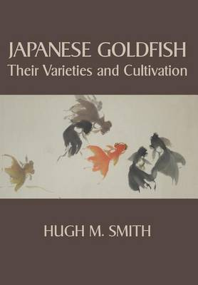 Japanese Goldfish: Their Varieties and Cultivation (Paperback)