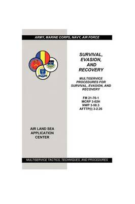 Survival, Evasion, and Recovery: Multiservice Procedures (Army, Marines, Navy, Air Force) (Paperback)
