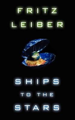 Ships to the Stars (Paperback)