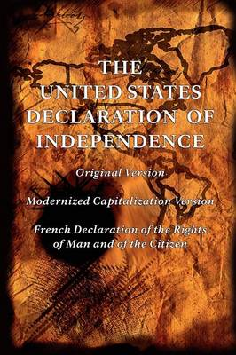 The United States Declaration of Independence (Original and Modernized Capitalization Versions) (Paperback)