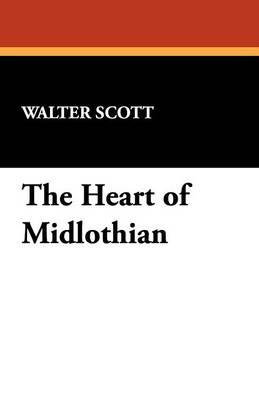 The Heart of Midlothian (Paperback)